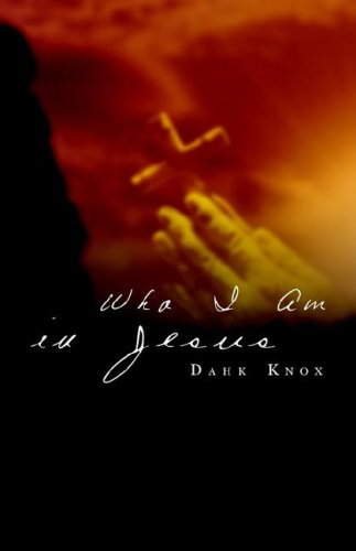 Who I Am in Jesus (1582751749) by Knox, Dahk