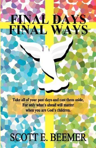Final Days-Final Ways: Beemer, Scott E.