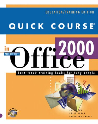 9781582780016: Quick Course in Microsoft Office 2000 (Education/Training Edition)