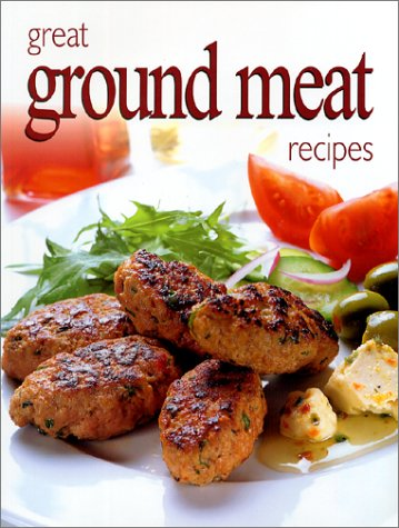 9781582790619: Great Ground Meat Recipes (Ultimate Cook Book)