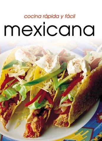 9781582794280: Cocina rápido y fácil mexicana (Cocina Rapida Y Facil) (Spanish Edition)