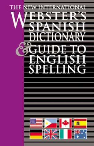 The New International Webster Spanish Dictionary and Guide To English Spelling (Spanish Edition) (9781582794396) by Trident Press International