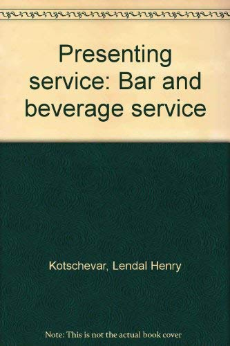 9781582800288: Presenting service: Bar and beverage service