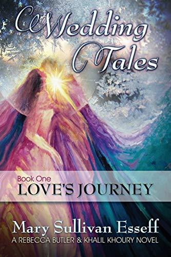 9781582831008: Wedding Tales, Book One: Love's Journey (A Rebecca Butler & Khalil Khoury Novel)