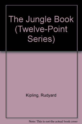 The Jungle Book (Twelve-Point Series): Rudyard Kipling