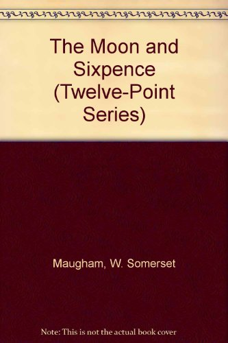 The Moon and Sixpence (Twelve-Point Series): Maugham, W. Somerset