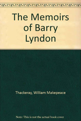 The Memoirs of Barry Lyndon: Thackeray, William Makepeace