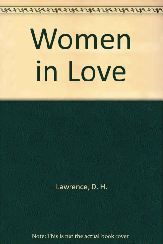 Women in Love (1582876630) by D. H. Lawrence