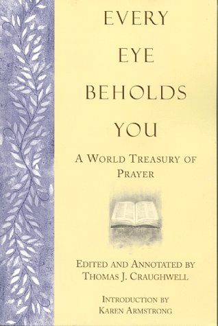 9781582880099: Every Eye Beholds You: A World Treasury of Prayer