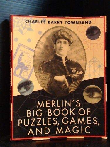 Merlin's Big Book of Puzzles, Games, And: Charles Barry Townsend