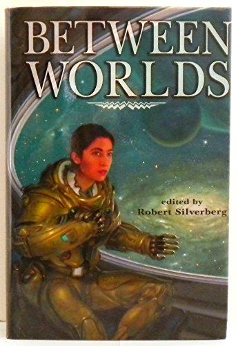 Between Worlds: Silverberg, Robert