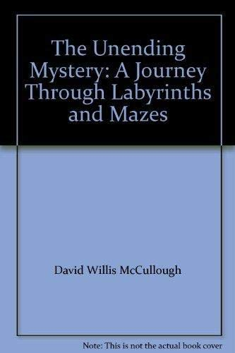 9781582881379: The Unending Mystery: A Journey Through Labyrinths and Mazes