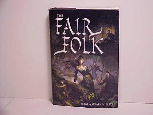 The Fair Folk: Kaye, Marvin, editor,