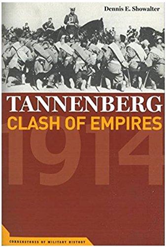 Tannenberg: Clash of Empires: Showalter, Dennis E.