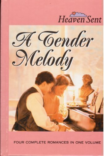 9781582881560: A Tender Melody: A Tender Melody/Piano Lessons/It Only Takes a Spark/Familiar Strangers (Heaven Sent)