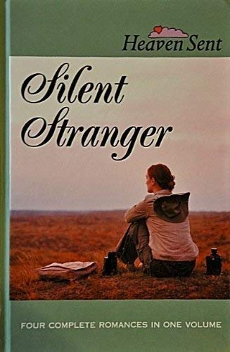 Silent Stranger: Silent Stranger/If the Prospect Pleases/Hold on My Heart/Meet Me With a Promise (Heaven Sent Heartbeat) (1582881685) by Peggy Darty; Sally Laity; Joann A. Grote
