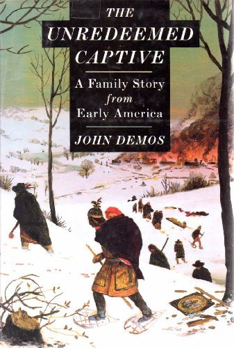 9781582881928: The Unredeemed Captive: A Family Story from Early America