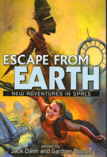 ESCAPE FROM EARTH: NEW ADVENTURES IN SPACE: Dann, Jack.