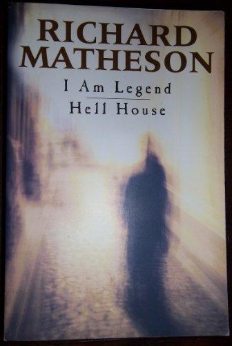 I Am Legend/ Hell House: Matheson, Richard