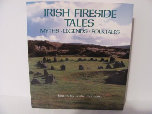 Irish Fireside Tales Myths - Legends -: Edited By Leslie