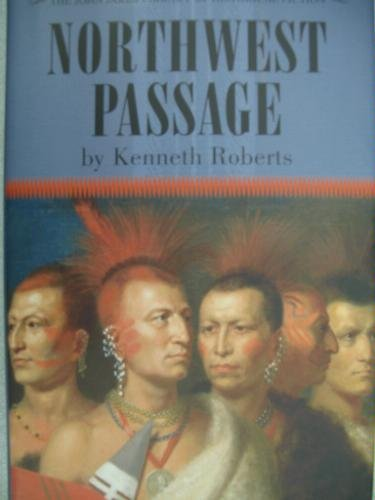Northwest Passage (1582882665) by Kenneth Lewis Roberts