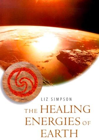 9781582900131: Healing Energies of Earth (Healing Energies Series)