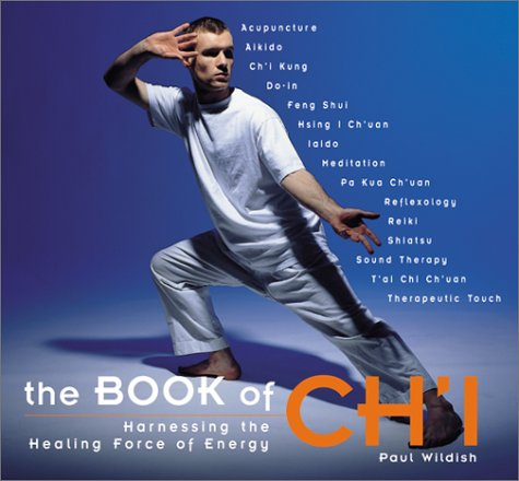 9781582900292: The Book of Ch'I: Harnessing the Healing Forces of Energy