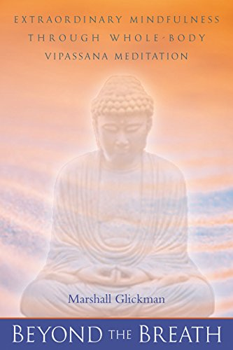 9781582900438: Beyond the Breath: Extrordinary Mindfulness Through Whole Body Vipassana Meditation
