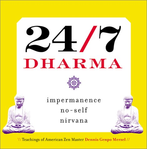 9781582900476: 24/7 Dharma: Impermanence, No-Self, Nirvana