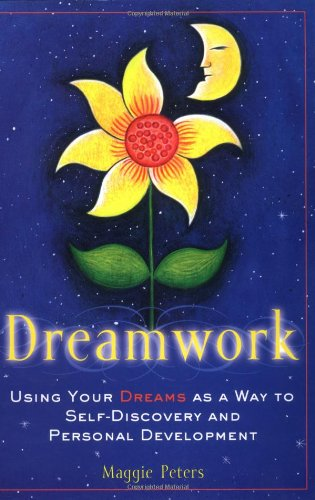 Dreamwork: Using Your Dreams as a Way to Self-Discovery and Personal Development