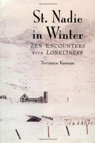 9781582900490: St. Nadie in Winter: Zen Encounters with Loneliness
