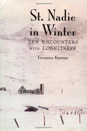 St. Nadie in Winter : Zen Encounters with Loneliness: Keenan, Terrance