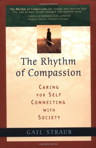 9781582900582: Rhythm of Compassion: Caring for Self, Connecting With Society