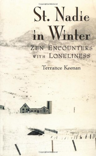 9781582900711: St. Nadie in Winter: Zen Encounters with Loneliness