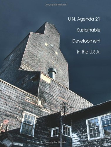U.N. Agenda 21: Sustainable Development in the U.S.A. (Volume 2): Press, Monolith