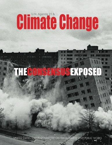 9781582911205: U.N. Agenda 21 & Climate Change: The Consensus Exposed (U.N. Agenda 21 / Future Earth) (Volume 1)