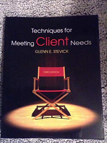 Techniques for Meeting Clients Needs: Glenn E. Stevick
