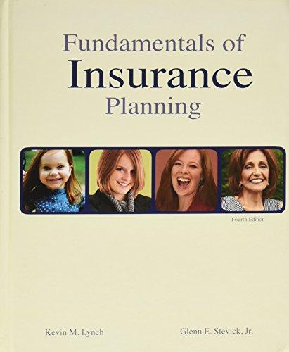 Fundamentals of Insurance Planning, 4th Edition (Huebner: Kevin M. Lynch,