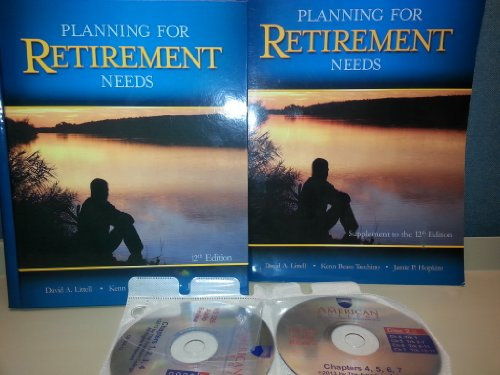 Planning for Retirement Needs, Twelfth Edition: David A. Littell,