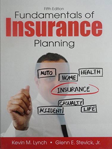 Fundamentals of Insurance Planning, Fifth Edition: Kevin M. Lynch