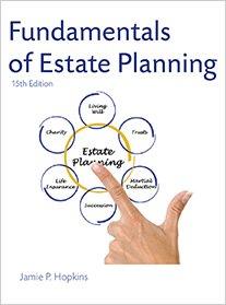 Fundamentals of Estate Planning, Fifteenth Edition: Jamie P. Hopkins,