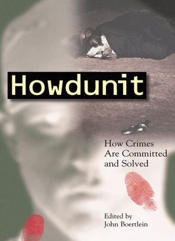 9781582970158: Howdunit: How Crimes Are Committed and Solved
