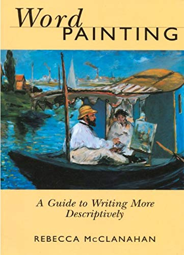 9781582970257: Word Painting: A Guide to Writing More Descriptively