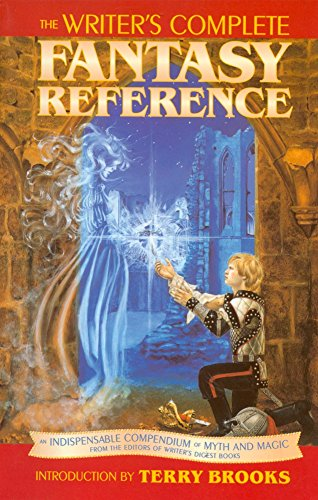9781582970264: The Writers Complete Fantasy Reference: An Indispensable Compendium of Myth and Magic