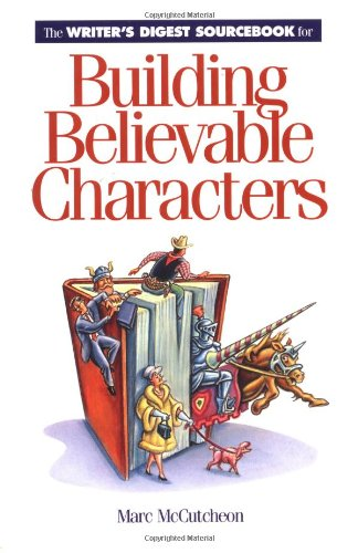 9781582970271: The Writer's Digest Sourcebook for Building Believable Characters