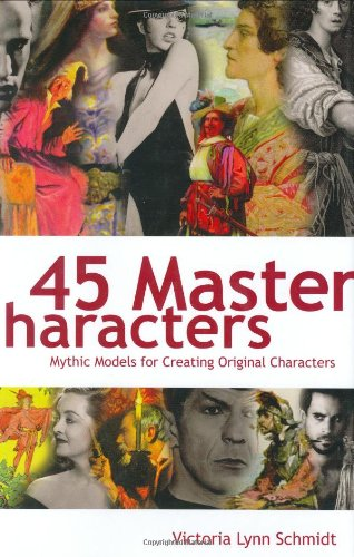 9781582970691: 45 Master Characters: Mythic Models for Creating Original Characters
