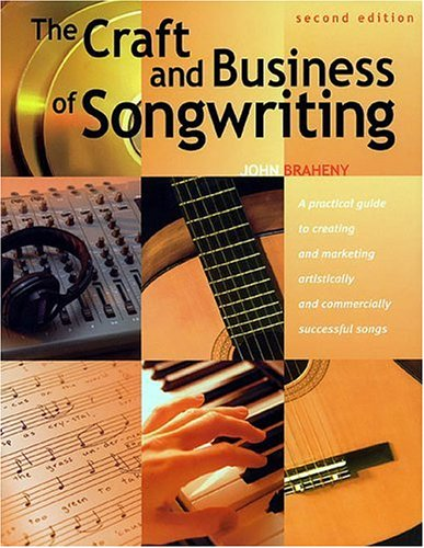 9781582970851: The Craft and Business of Songwriting
