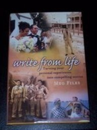 9781582970875: Write from Life: Turning Your Experiences into Compelling Stories