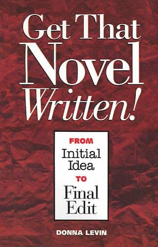 9781582971353: Get That Novel Written!