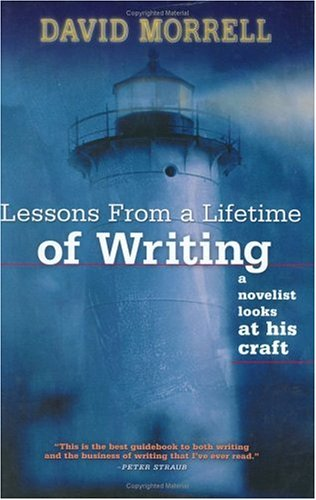 Lessons from a Lifetime of Writing: A Novelist Looks at His Craft: Morrell, David